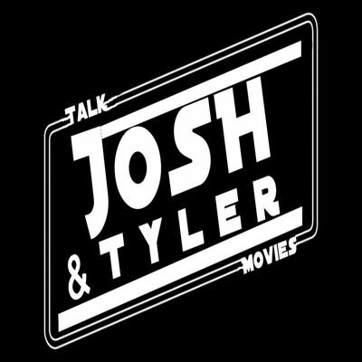 Josh & Tyler Talk Movies
