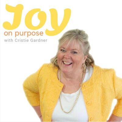 Joy on Purpose with Cristie Gardner