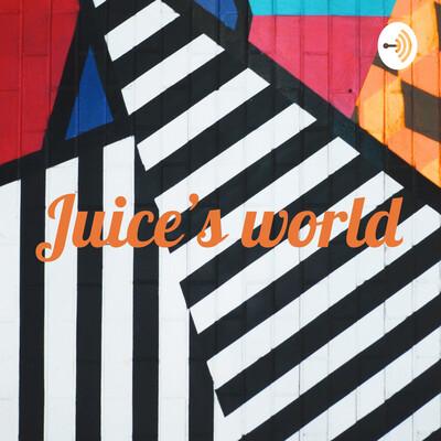 Juice's world