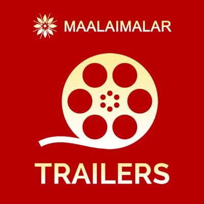 Maalaimalar Trailers