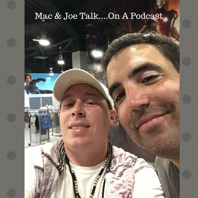 Mac & Joe Talk...On A Podcast