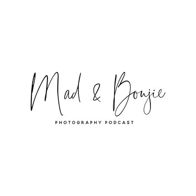 Mad & Boujie Photography Podcast