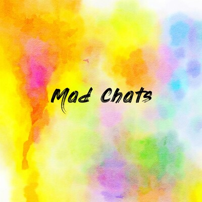 Mad Chats