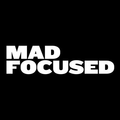 Mad Focused