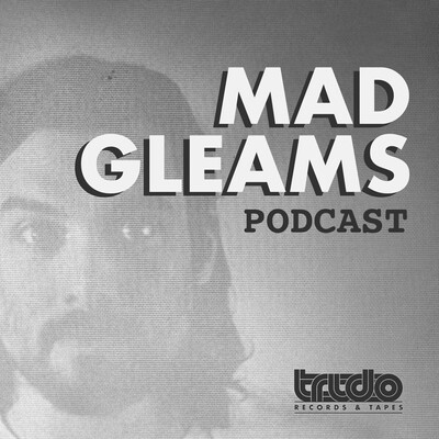 Mad Gleams Podcast