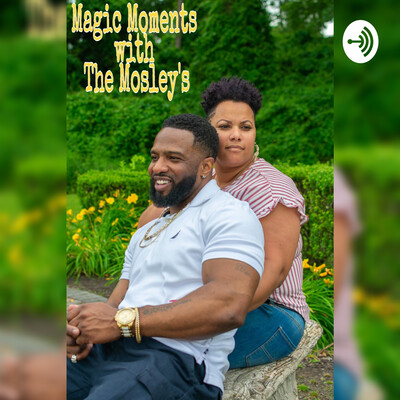 Magic Moments With The Mosley's