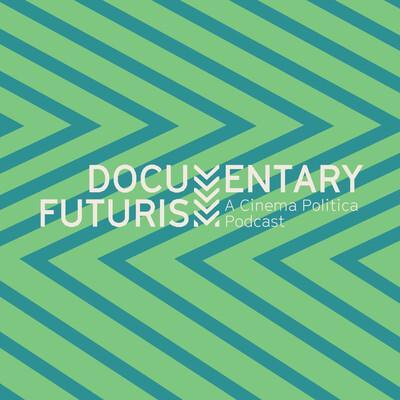Documentary Futurism Podcast