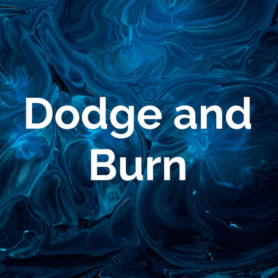 Dodge and Burn Podcast