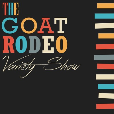Goat Rodeo Variety Show