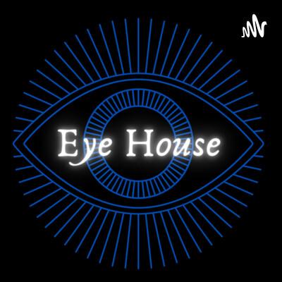 Eye House