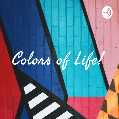 Colors of Life!