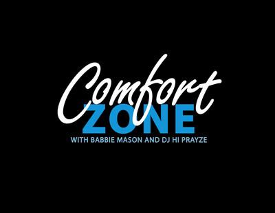 Comfort Zone with Babbie Mason and DJ HiPrayze