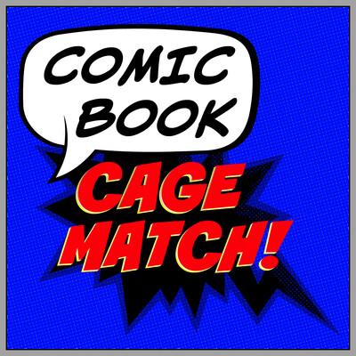Comic Book Cage Match