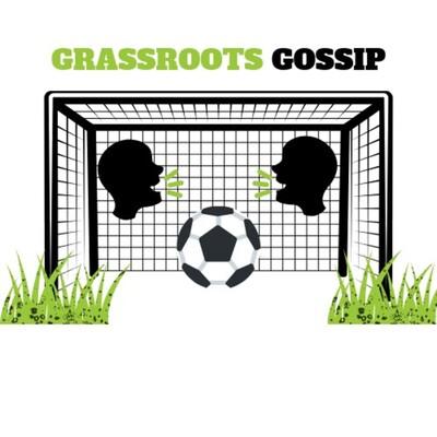 Grassroots Gossip Podcast