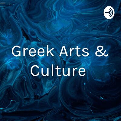 Greek Arts & Culture