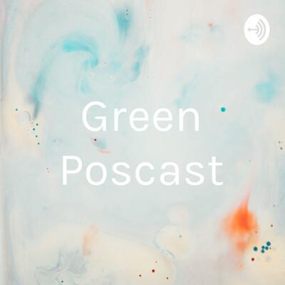 Green Poscast