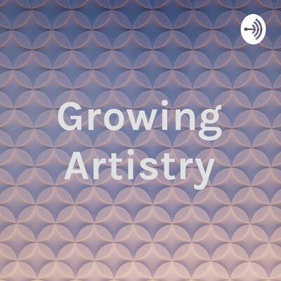 Growing Artistry