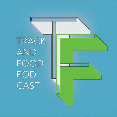 Track and Food Podcast