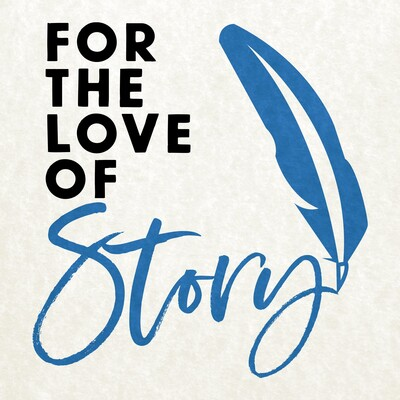 For the Love of Story