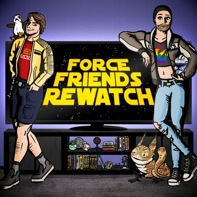 Force Friends Rewatch