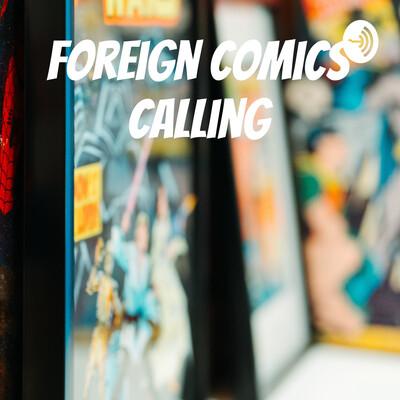 Foreign Comics Calling