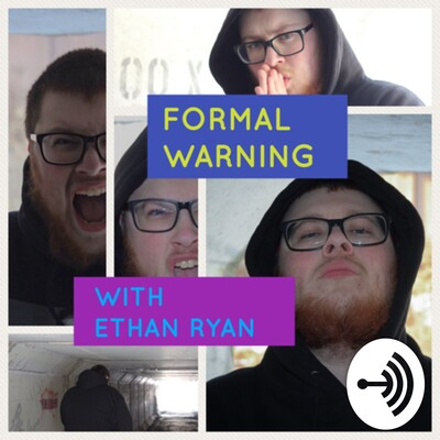 Formal Warning with Ethan Ryan