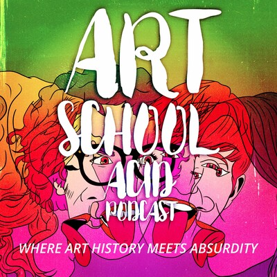 Art School Acid Podcast