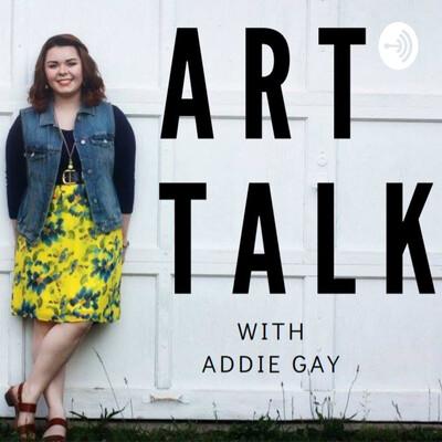 Art Talk with Addie