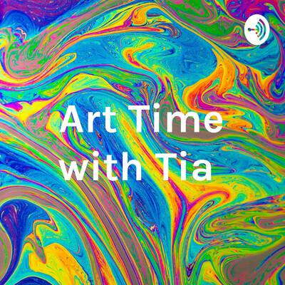 Art Time with Tia