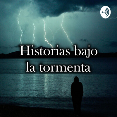 Historias bajo la tormenta
