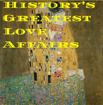 History's Greatest Love Affairs