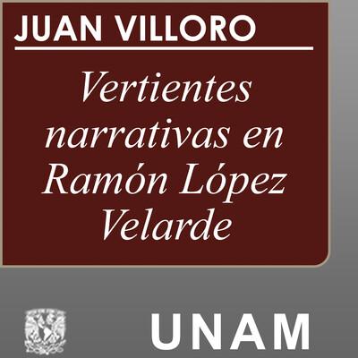 Históricas pequeñeces: vertientes narrativas en Ramón López Velarde