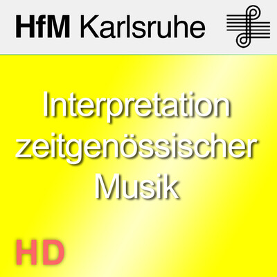 Interpretation zeitgenössischer Musik - HD