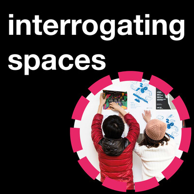 Interrogating Spaces