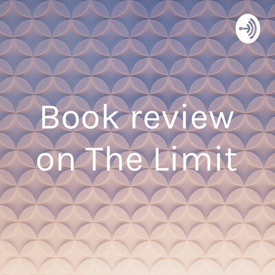 """Book review on """"The Limit"""""""