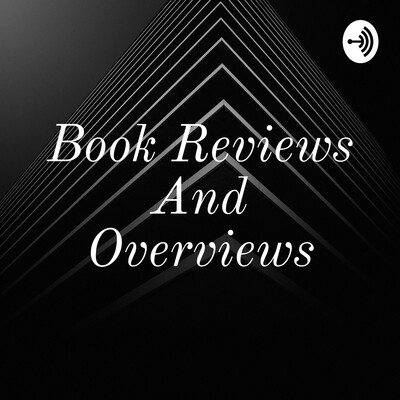 Book Reviews And Overviews