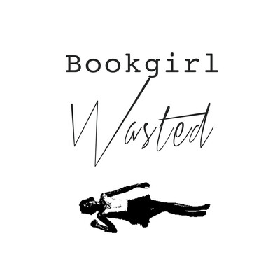 Bookgirl Wasted