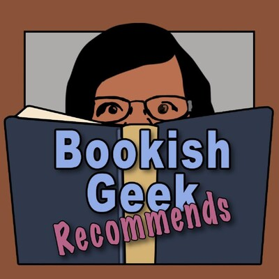 Bookish Geek Recommends
