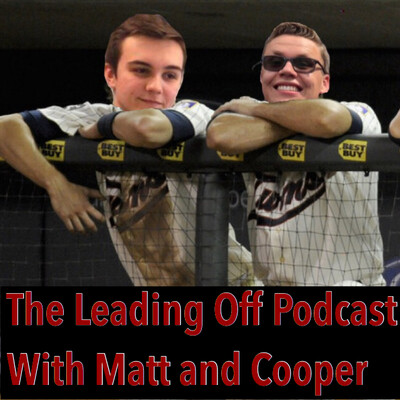 Leading Off Podcast with Matt and Cooper