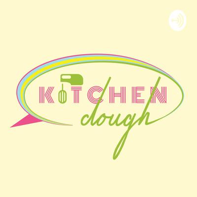 Kitchen Dough - A Show for Food Entrepreneurs