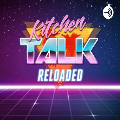Kitchentalk Reloaded
