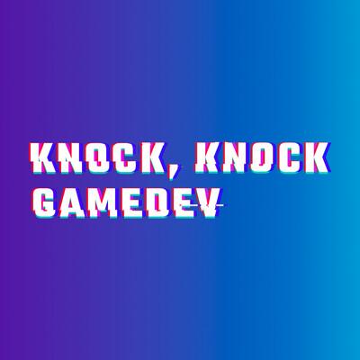 KNOCK, KNOCK GAMEDEV