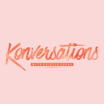 Konversations With Kristin Coral