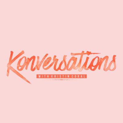 Konversations With Kristin Coral