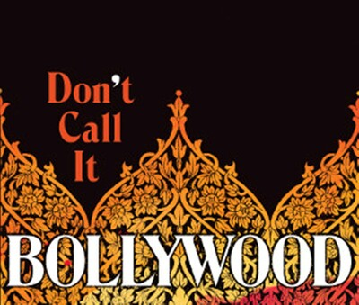 Don't Call It Bollywood