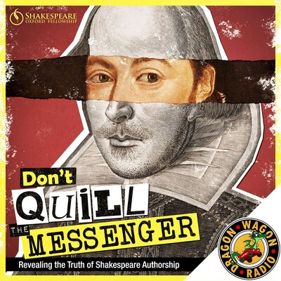 Don't Quill the Messenger : Revealing the Truth of Shakespeare Authorship