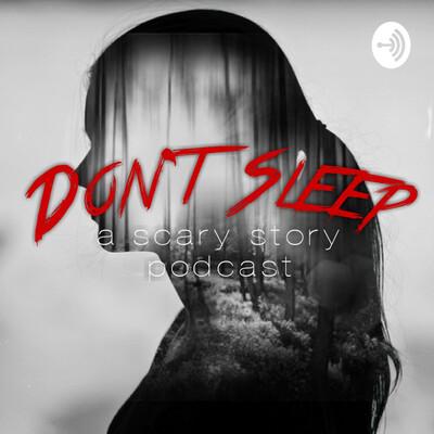 Don't Sleep | A Scary Story Podcast