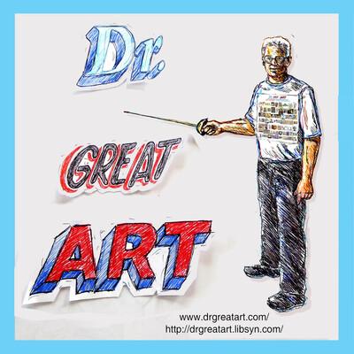 Dr Great Art! Short, Fun Art History Artecdotes!
