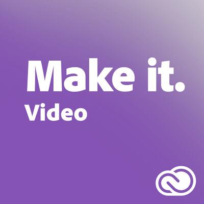 Make It. Video