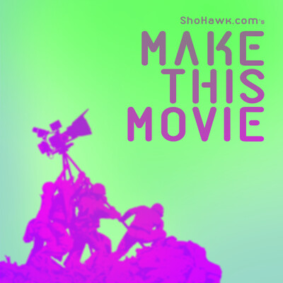 Make This Movie: A Filmmaking Series